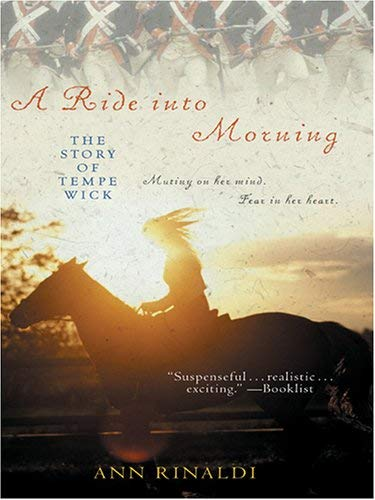 A Ride Into Morning: The Story of Tempe Wick 9780786279579