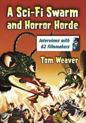 A Sci-Fi Swarm and Horror Horde: Interviews with 62 Filmmakers 3089016