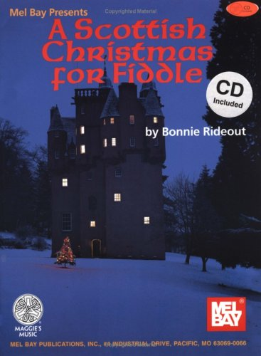 A Scottish Christmas for Fiddle: Music for Christmas, Hogmanay, and the New Year as Played on the Fiddle [With CD] 9780786666041