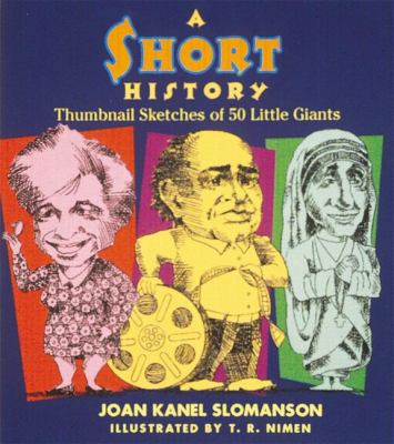 A Short History: Thumbnail Sketches of 50 Little Giants 9780789203335
