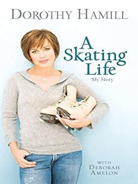 A Skating Life 9780786299652