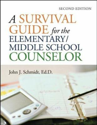 A Survival Guide for the Elementary/Middle School Counselor 9780787968861