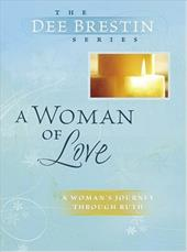 A Woman of Love: Ruth: Using Our Gift for Intimacy