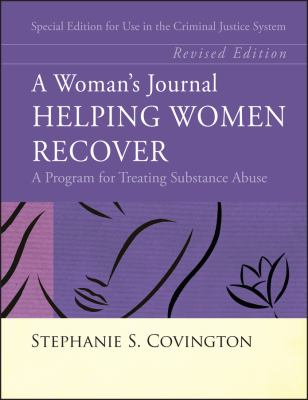 A Woman's Journal: Helping Women Recover; A Program for Treating Substance Abuse; Special Edition for Use in the Criminal Justice System 9780787988715