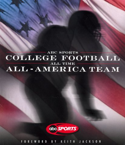 ABC Sports College Football All-Time All-American Team 9780786867103