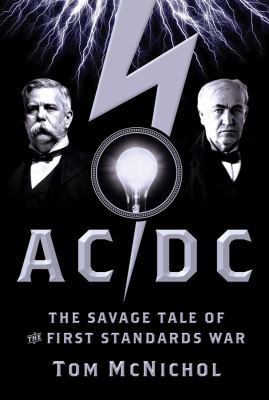 AC/DC: The Savage Tale of the First Standards War 9780787982676