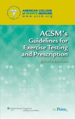 ACSM's Guidelines for Exercise Testing and Prescription 9780781769037