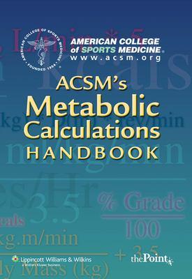ACSM's Metabolic Calculations Handbook 9780781742382