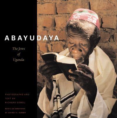 Abayudaya: The Jews of Uganda [With CD] 9780789207760