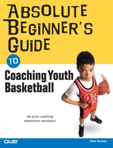 Absolute Beginner's Guide to Coaching Youth Basketball 9780789733580
