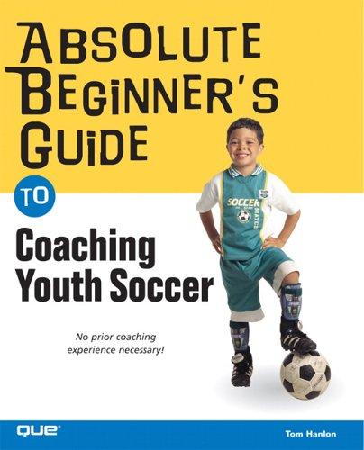 Absolute Beginner's Guide to Coaching Youth Soccer 9780789733597