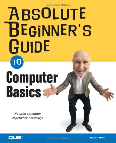 Absolute Beginner's Guide to Computer Basics 9780789728968