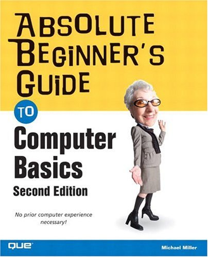 Absolute Beginner's Guide to Computer Basics 9780789731753
