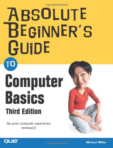Absolute Beginner's Guide to Computer Basics 9780789734303
