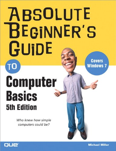 Absolute Beginner's Guide to Computer Basics 9780789742537