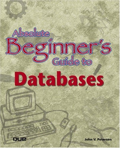 Absolute Beginner's Guide to Databases 9780789725691