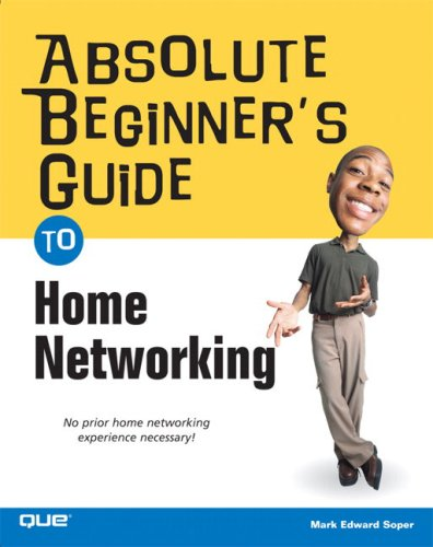 Absolute Beginner's Guide to Home Networking 9780789732057