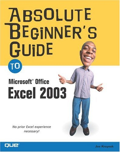 Absolute Beginner's Guide to Microsoft Office Excel 2003 9780789729415