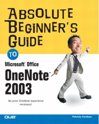 Absolute Beginner's Guide to Microsoft Office Onenote 2003 9780789731487