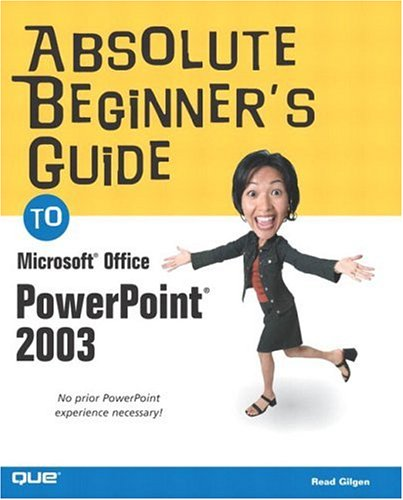 Absolute Beginner's Guide to Microsoft Office PowerPoint 2003 9780789729699