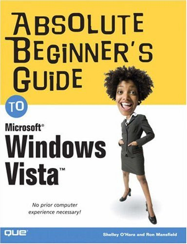 Absolute Beginner's Guide to Microsoft Windows Vista 9780789735768