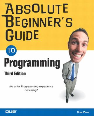 Absolute Beginner's Guide to Programming 9780789729057