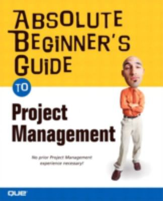 Absolute Beginner's Guide to Project Management 9780789731975