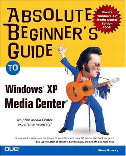 Absolute Beginner's Guide to Windows XP Media Center 9780789730039