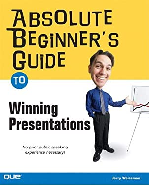Absolute Beginner's Guide to Winning Presentations 9780789731210