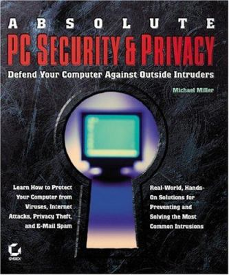 Absolute PC Security and Privacy 9780782141276