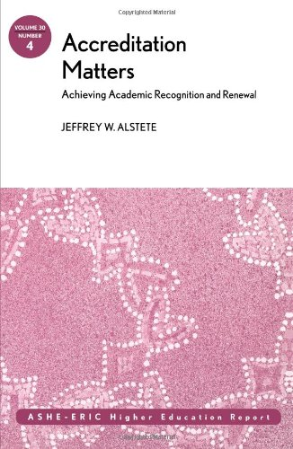 Accreditation Matters: Achieving Academic Recognition and Renewal 9780787974787