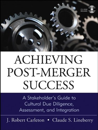 Achieving Post-Merger Success: A Stakeholder's Guide to Cultural Due Diligence, Assessment, and Integration 9780787964900