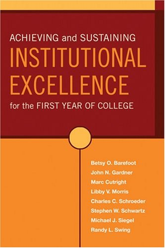 Achieving and Sustaining Institutional Excellence for the First Year of College 9780787971519