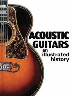 Acoustic Guitars: An Illustrated History 9780785825968