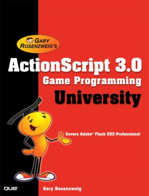 ActionScript 3.0 Game Programming University 9780789737021