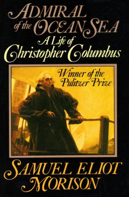 Admiral of the Ocean Sea: A Life of Christopher Columbus 9780786107247
