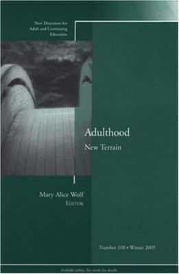 Adulthood: New Terrain: New Directions for Adult and Continuing Education 9780787983963