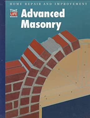 Advanced Masonry (Home repair and improvement) Time-Life Books