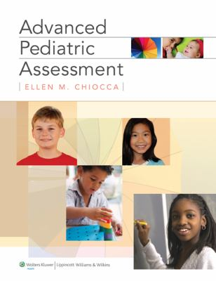 Advanced Pediatric Assessment 9780781791656