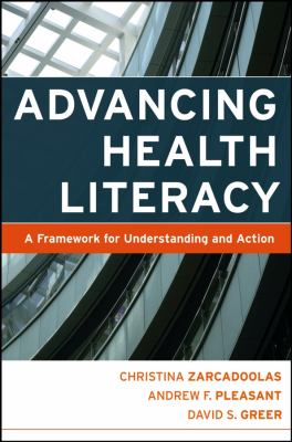 Advancing Health Literacy: A Framework for Understanding and Action 9780787984335