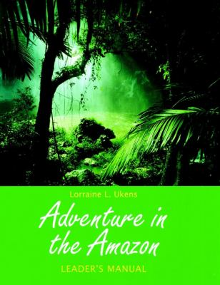 Adventure in the Amazon, Leader's Manual 9780787939793
