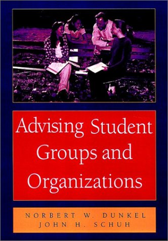 Advising Student Groups and Organizations, 8.5 X 11 9780787910334
