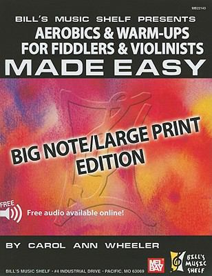 Aerobics & Warm-Ups for Fiddlers & Violinists Made Easy: Big Note 9780786682850