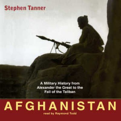 Afghanistan: A Military History from Alexander the Great to the Fall of the Taliban 9780786191703