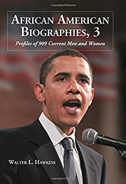 African American Biographies, 3: Profiles of 909 Current Men and Women 9780786441310