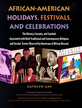 African-American Holidays, Festivals, and Celebrations: The History, Customs, and Symbols Associated with Both Traditional and Contemporary Religious 9780780807792