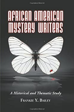 African American Mystery Writers: A Historical and Thematic Study 9780786433391