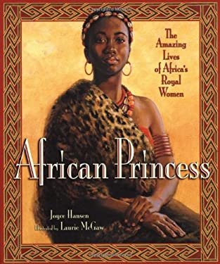 African Princess: The Amazing Lives of Africa's Royal Women 9780786851164