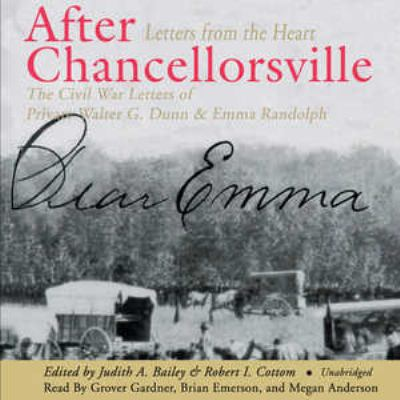After Chancellorsville: The Civil War Letters of Private Walter G. Dunn & Emma Randolph 9780786159598
