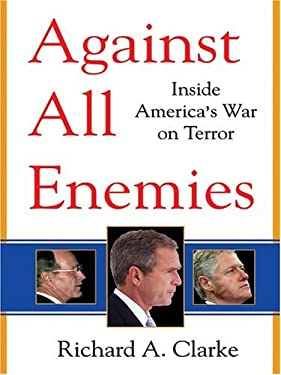 Against All Enemies: Inside America's War on Terror 9780786267521